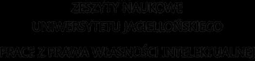 Zeszyty Naukowe Uniwersytetu Jagiellońskiego. Prace z Prawa Własności Intelektualnej